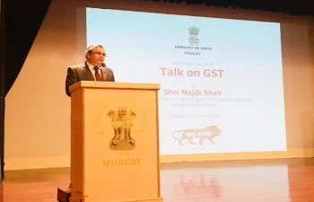 Embassy of India, Muscat, in association with Institute of Chartered Accountants of India (ICAI) Muscat Chapter, organized a 'Talk on Goods & Services Tax (GST)', by Shri Najeeb Shah, Chairman (Retired) of Central Board of Excise & Customs (CBEC), at its premises on 02 January 2018.